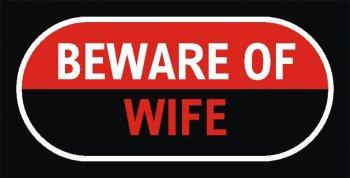 Beware Of Wife Photo Prop-0