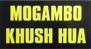 Mogambo Khush hua Photo prop!-0