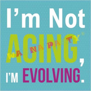 I'm Not Aging, I 'm Evolving Photo Prop-0