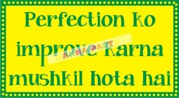 Perfection Ko Improve Karna Mushkil Hota Hai Photo Prop-0
