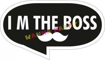 I M THE BOSS -0