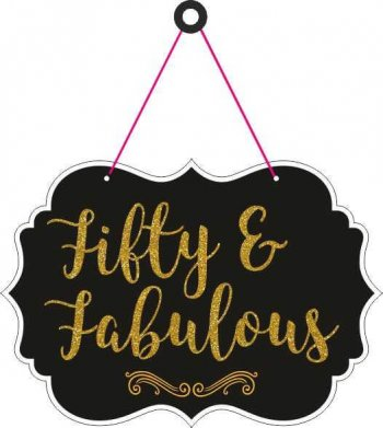 Fifty & Fabulous Hanging Sign Board-0